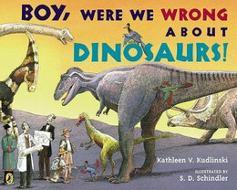 Boy, Were We Wrong about Dinosaurs! B8361