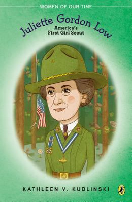 Juliette Gordon Low: America's First Girl Scout, Kudlinski B8770