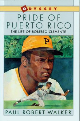 Pride of Puerto Rico : The Life of Roberto Clemente B2184