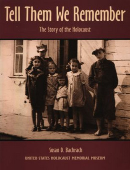 Tell Them We Remember : The Story of the Holocaust B2530
