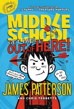Middle School: Get Me Out of Here! (Middle School 2) (Hardcover), Patterson BH8573
