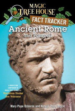 Ancient Rome and Pompeii : Magic Tree House Fact Tracker B4011