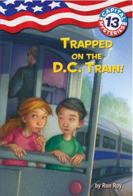 Trapped on the DC Train! (Capital Mysteries # 13), Roy B4171