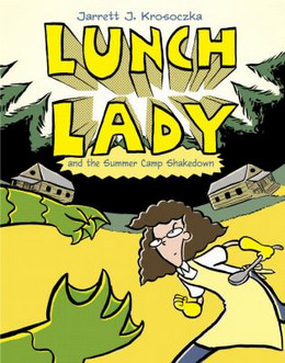 Lunch Lady and the Summer Camp Shakedown, Krosoczka B4285