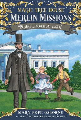 Abe Lincoln at Last! : Magic Tree House B4010