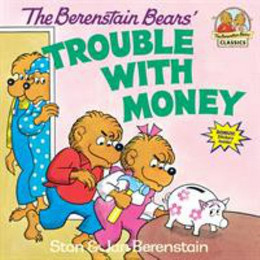 Berenstain Bears' Trouble with Money B2830
