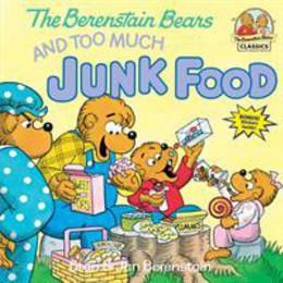 Berenstain Bears and Too Much Junk Food B8479