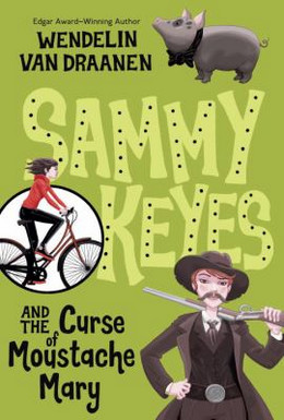 SAMMY KEYES AND THE CURSE OF MOUSTACHE MARY, Van Draanen B3656
