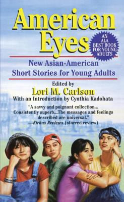 American Eyes : New Asian-American Short Stories for Young Adults B8503