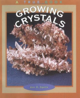 Growing Crystals, Squire 9780516269849