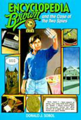 Encyclopedia Brown and the Case of the Two Spies B2725