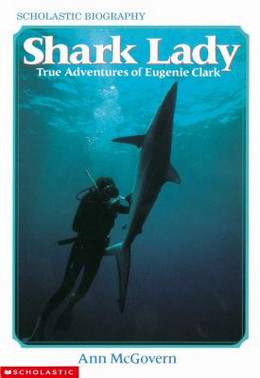 Shark Lady: True Adventures of Eugenie Clark, McGovern B2918