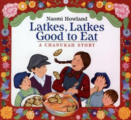 Latkes, Latkes, Good to Eat : A Chanukah Story 9780618492954