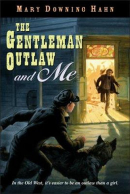 Gentleman Outlaw and Me : In the Old West, It's Easier to Be an Outlaw Than a Girl B8106