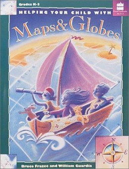 Helping Your Child with Maps and Globes : K-3 9780673361318
