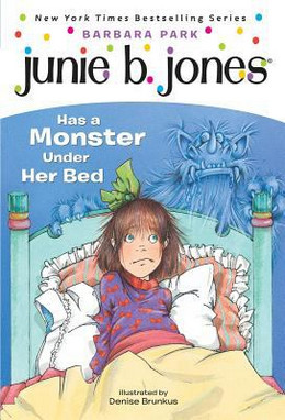 JUNIE B. JONES HAS A MONSTER UNDER HER BED, Park B3327