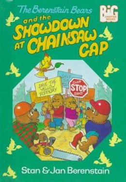 Berenstain Bears and the Showdown at Chainsaw Gap B2793
