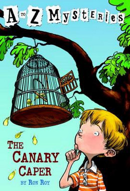 Canary Caper : A to Z Mysteries B3590