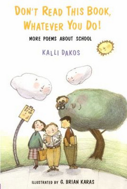 Don't Read This Book, Whatever You Do! : More Poems about School B0512