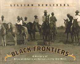 Black Frontiers : A History of African American Heroes in the Old West B1290