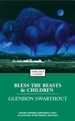 BLESS THE BEASTS AND CHILDREN (Enriched Classic), Swarthout B0014