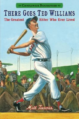 There Goes Ted Williams : The Greatest Hitter Who Ever Lived B8682