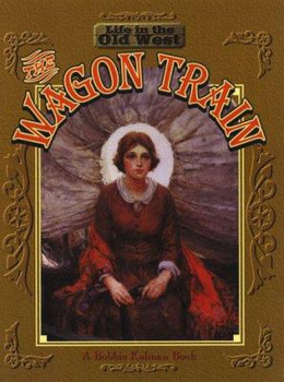 Wagon Train (Life in the Old West) B3483