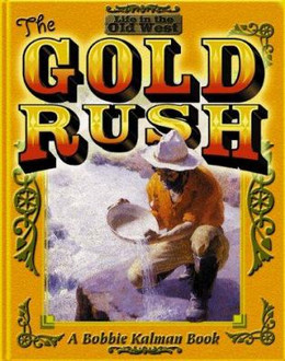 Gold Rush (Life in the Old West) B3481
