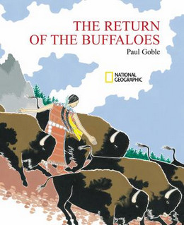 Return of the Buffaloes : A Plains Indian Story about Famine and Renewal of the Earth B1022