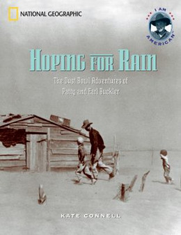 HOPING FOR RAIN: THE DUST BOWL ADVENTURES OF PATTY AND EARL BUCKLER, Connell B3770