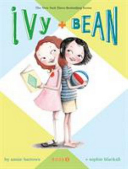 IVY AND BEAN (Ivy and Bean #1), Barrows B3851
