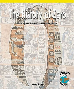 HISTORY OF ZERO: EXPLORING OUR PLACE-VALUE NUMBER SYSTEM, Downey B0982
