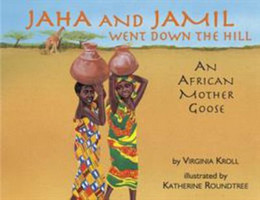 Jaha and Jamil Went down the Hill : An African Mother Goose B2900