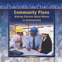 COMMUNITY PLANS: MAKING CHOICES ABOUT MONEY IN COMMUNITIES, Catalano B8440
