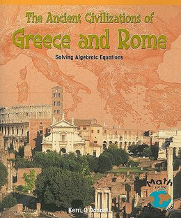 Ancient Civilizations of Greece and Rome : Solving Algebraic Equations B8383