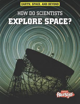 How Do Scientists Explore Space? B8349