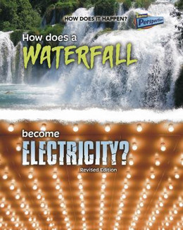How Does a Waterfall Become Electricity? 9781410985279