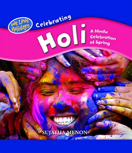Celebrating Holi: A Hinduw Celebration of Spring, Menon 9781435829039
