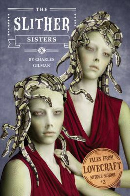 Slither Sisters (Hardcover) (Tales from Lovecraft Middle School #2) BH6212