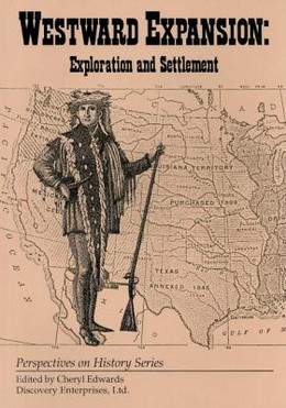 Westward Expansion : Exploration and Settlement B2724