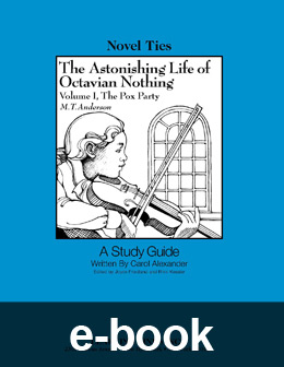 Astonishing Life of Octavian Nothing Traitor to the Nation: Volume One: The Pox Party (Novel-Tie eBook) EB3804